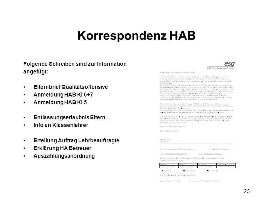 23 Korrespondenz HAB Folgende Schreiben sind zur Information angefügt: Elternbrief Qualitätsoffensive Anmeldung HAB Kl 6+7 Anmeldung HAB Kl 5 Entlassu