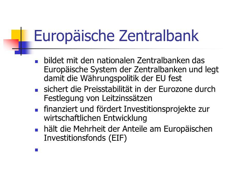 Europäische Zentralbank bildet mit den nationalen Zentralbanken das Europäische System der Zentralbanken und legt damit die Währungspolitik der EU fes