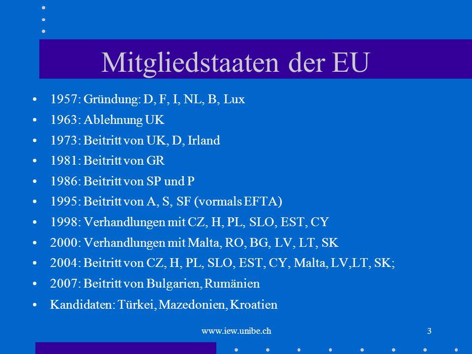 3 Mitgliedstaaten der EU 1957: Gründung: D, F, I, NL, B, Lux 1963: Ablehnung UK 1973: Beitritt von UK, D, Irland 1981: Beitritt von GR 1986: Beitritt