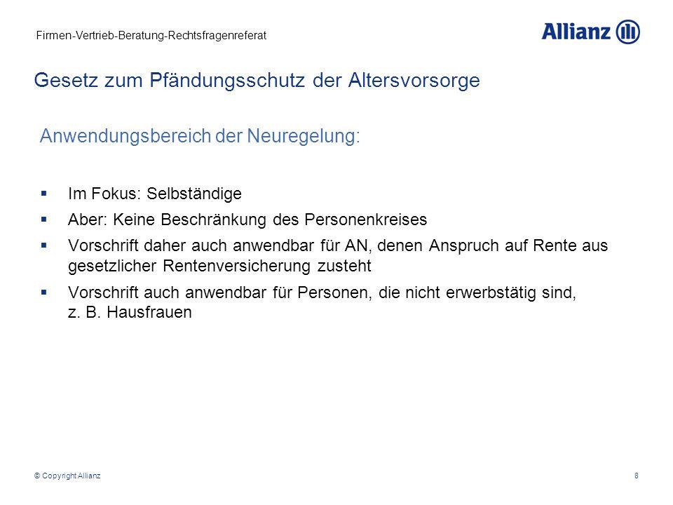 Firmen-Vertrieb-Beratung-Rechtsfragenreferat © Copyright Allianz9 Höhe des geschützten Vermögens in der Ansparphase (§ 851c ZPO Abs.