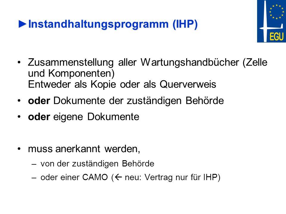 Instandhaltungsprogramm (IHP)Instandhaltungsprogramm (IHP) Zusammenstellung aller Wartungshandbücher (Zelle und Komponenten) Entweder als Kopie oder a