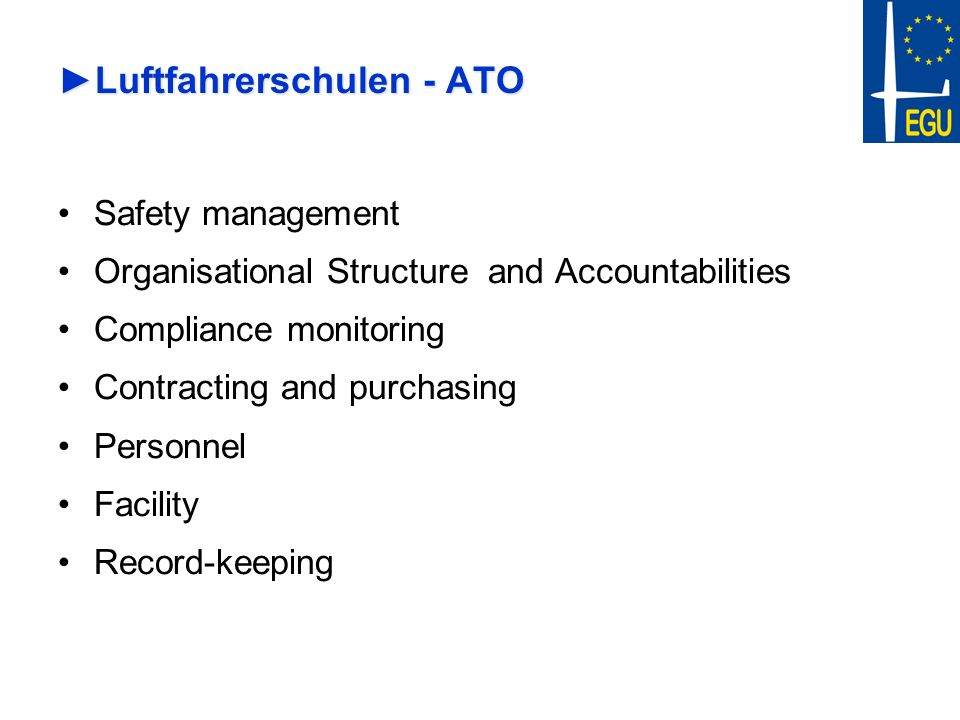 Luftfahrerschulen - ATOLuftfahrerschulen - ATO Safety management Organisational Structure and Accountabilities Compliance monitoring Contracting and p