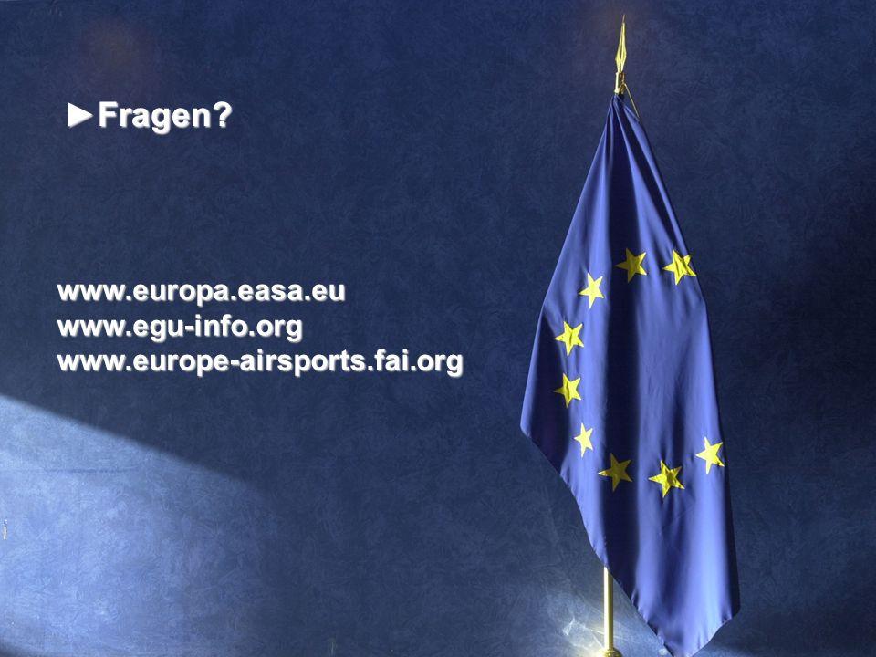 Fragen?Fragen? www.europa.easa.euwww.egu-info.orgwww.europe-airsports.fai.org