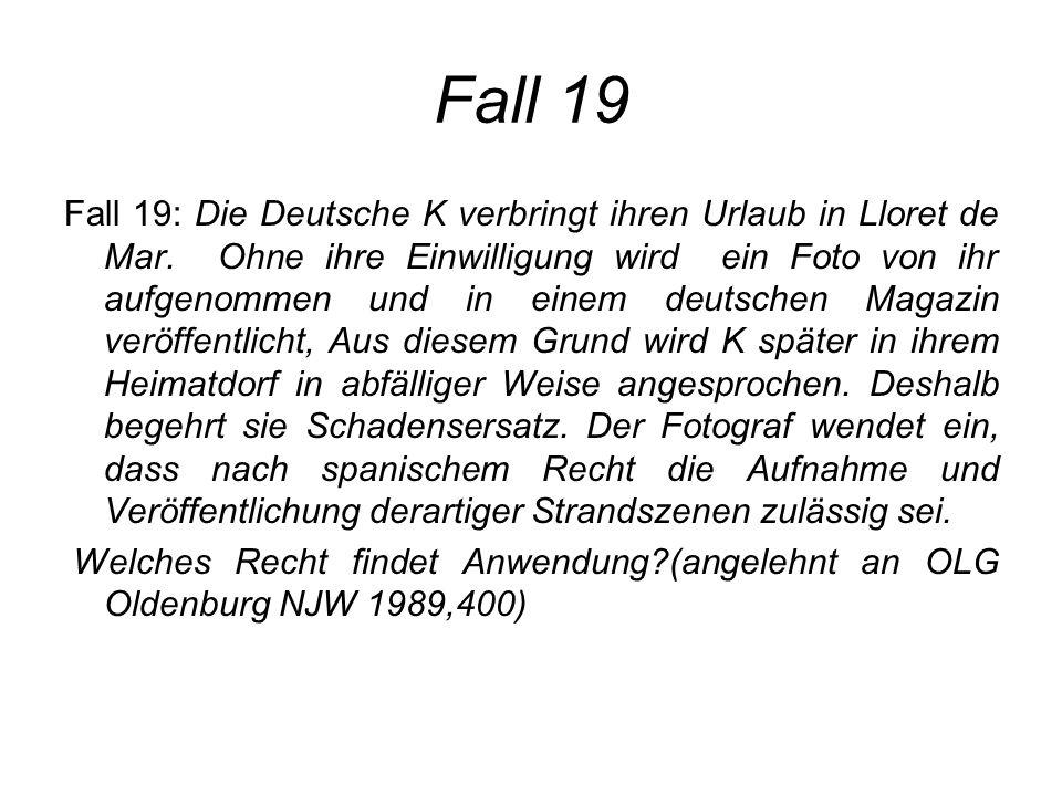 Fall 19 Fall 19: Die Deutsche K verbringt ihren Urlaub in Lloret de Mar. Ohne ihre Einwilligung wird ein Foto von ihr aufgenommen und in einem deutsch