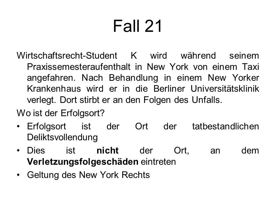 Fall 21 Wirtschaftsrecht-Student K wird während seinem Praxissemesteraufenthalt in New York von einem Taxi angefahren. Nach Behandlung in einem New Yo