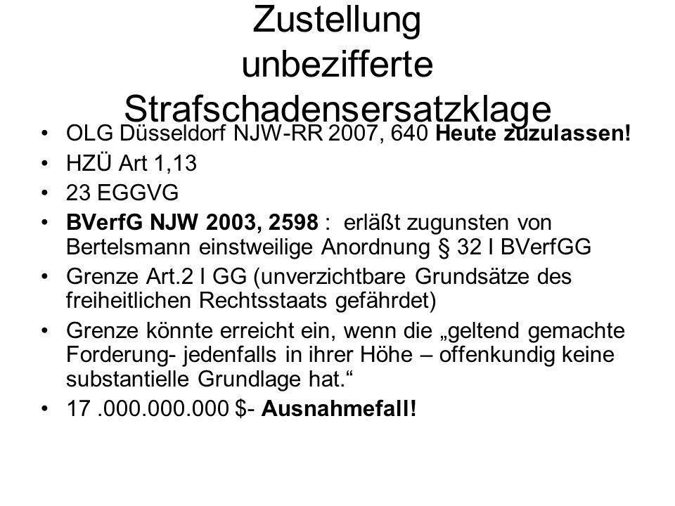 Zustellung unbezifferte Strafschadensersatzklage OLG Düsseldorf NJW-RR 2007, 640 Heute zuzulassen! HZÜ Art 1,13 23 EGGVG BVerfG NJW 2003, 2598 : erläß