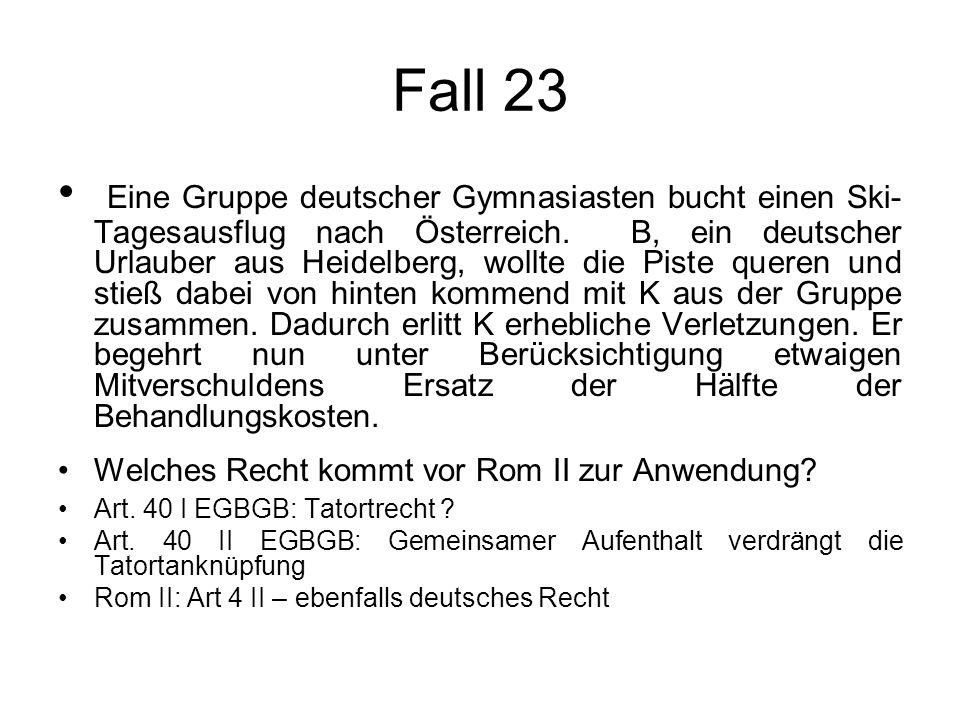 Fall 23 Eine Gruppe deutscher Gymnasiasten bucht einen Ski- Tagesausflug nach Österreich. B, ein deutscher Urlauber aus Heidelberg, wollte die Piste q