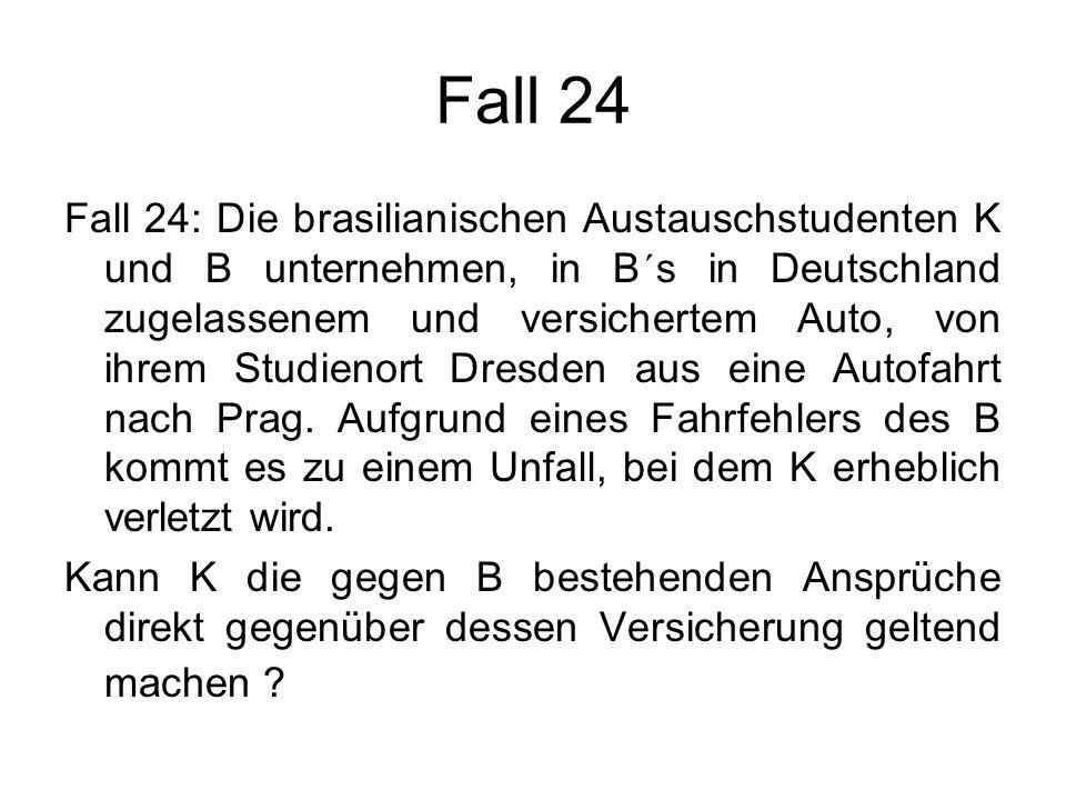 Fall 24 Fall 24: Die brasilianischen Austauschstudenten K und B unternehmen, in B´s in Deutschland zugelassenem und versichertem Auto, von ihrem Studi