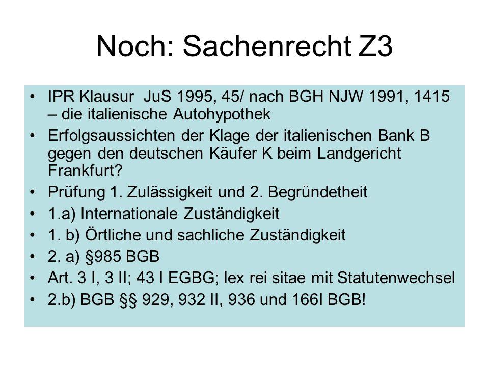 Noch: Sachenrecht Z3 IPR Klausur JuS 1995, 45/ nach BGH NJW 1991, 1415 – die italienische Autohypothek Erfolgsaussichten der Klage der italienischen B