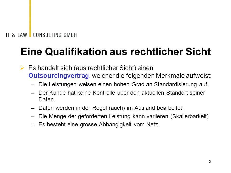 Eine Qualifikation aus rechtlicher Sicht Es handelt sich (aus rechtlicher Sicht) einen Outsourcingvertrag, welcher die folgenden Merkmale aufweist: –D