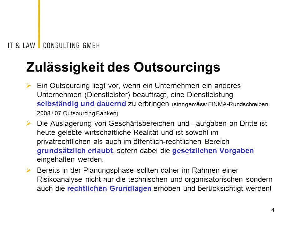 Zulässigkeit des Outsourcings Ein Outsourcing liegt vor, wenn ein Unternehmen ein anderes Unternehmen (Dienstleister) beauftragt, eine Dienstleistung