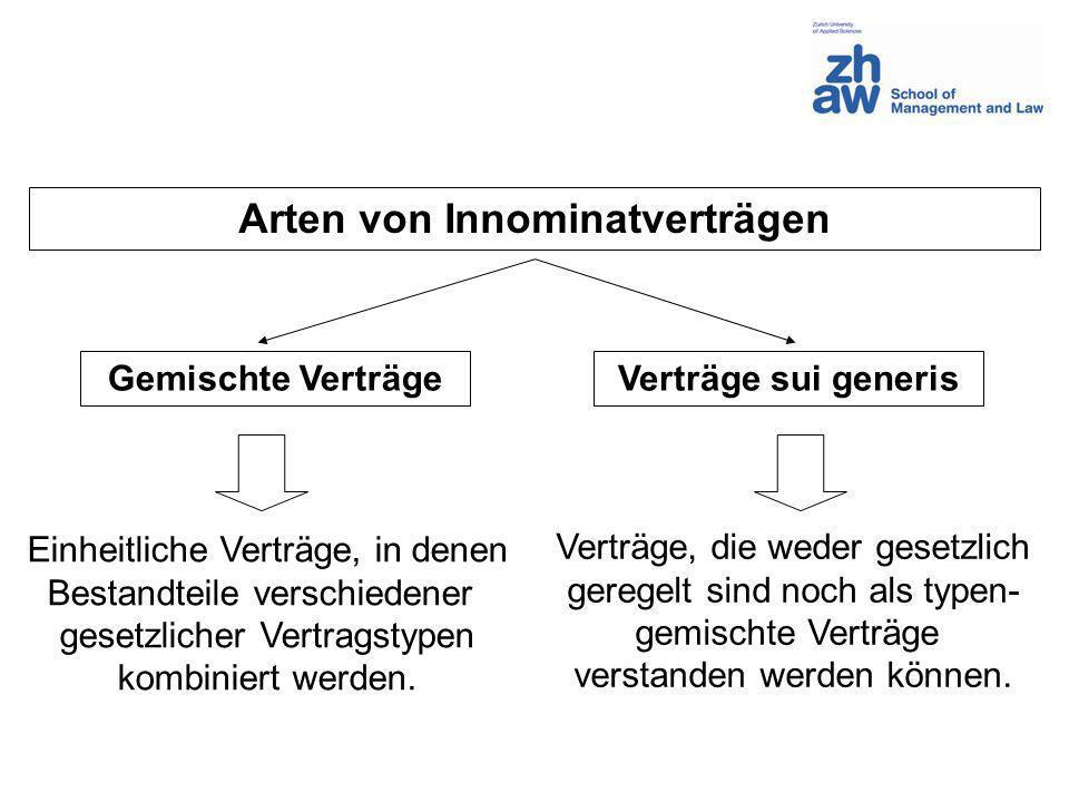 Arten von Innominatverträgen Gemischte VerträgeVerträge sui generis Einheitliche Verträge, in denen Bestandteile verschiedener gesetzlicher Vertragsty