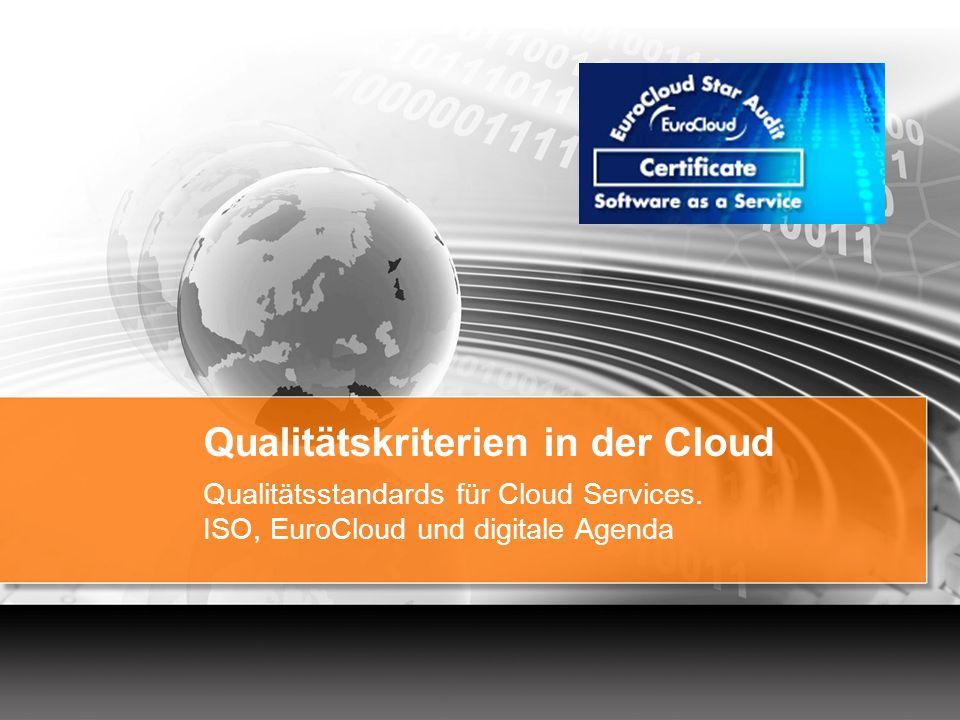 Qualitätskriterien in der Cloud Qualitätsstandards für Cloud Services. ISO, EuroCloud und digitale Agenda