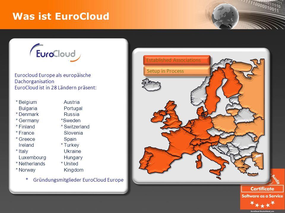 Was ist EuroCloud Eurocloud Europe als europäische Dachorganisation EuroCloud ist in 28 Ländern präsent: * Gründungsmitglieder EuroCloud Europe Eurocl