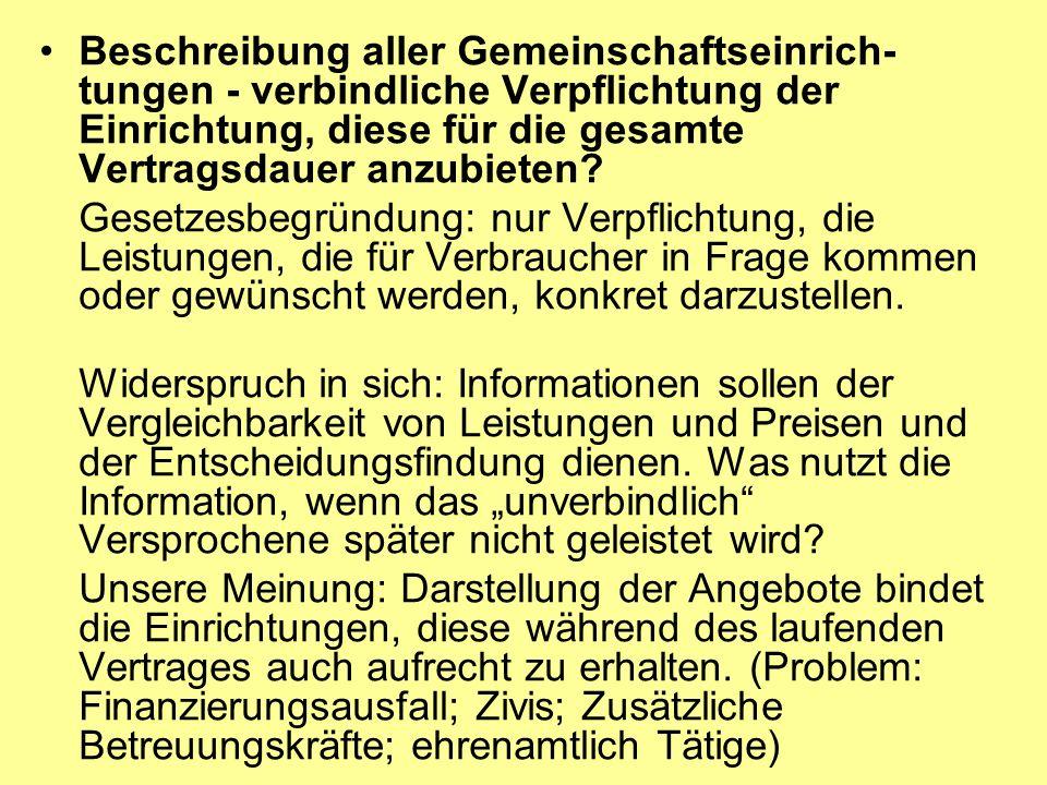 Beschreibung aller Gemeinschaftseinrich- tungen - verbindliche Verpflichtung der Einrichtung, diese für die gesamte Vertragsdauer anzubieten.
