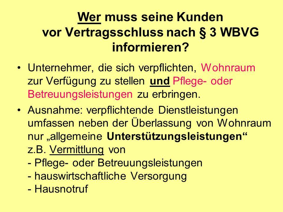 Wer muss seine Kunden vor Vertragsschluss nach § 3 WBVG informieren.