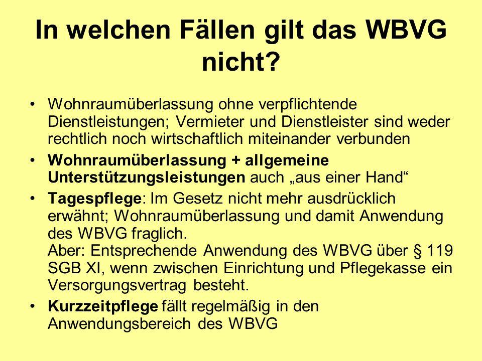 In welchen Fällen gilt das WBVG nicht.