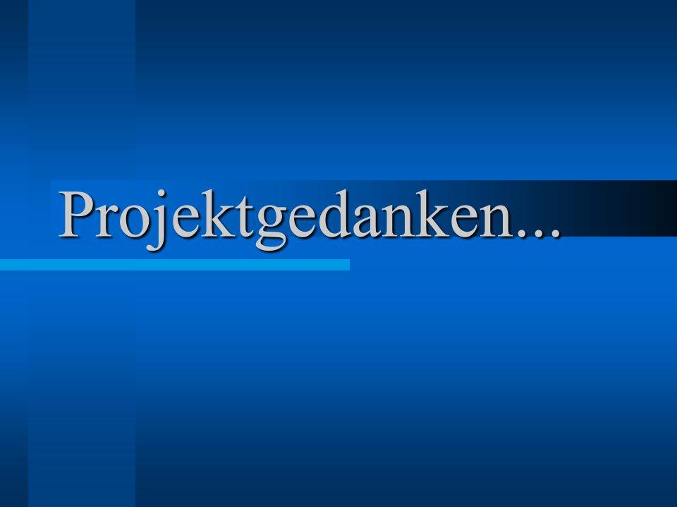 Exkurs: Was ist ein Projekt.