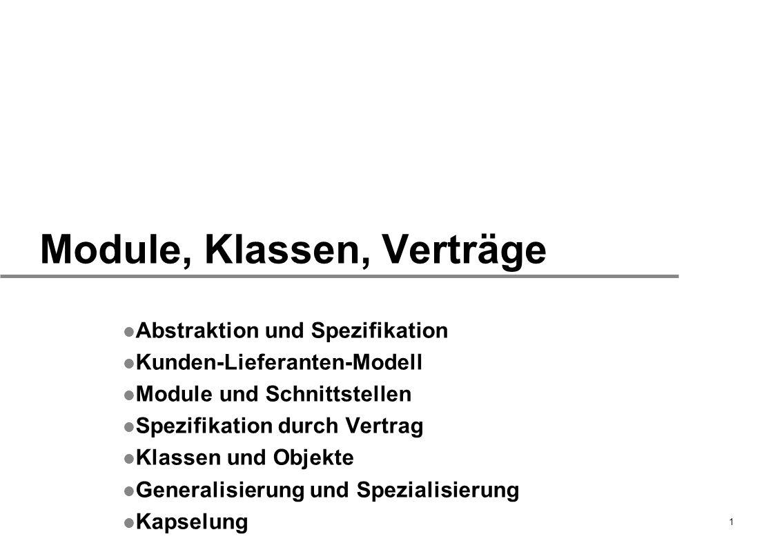 Module, Klassen, Verträge 32 Abstraktion und Spezifikation Ein Warenautomat Warenautomat...