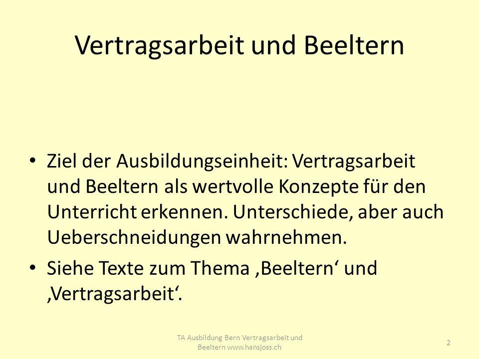 Vertragsarbeit und Beeltern Ziel der Ausbildungseinheit: Vertragsarbeit und Beeltern als wertvolle Konzepte für den Unterricht erkennen.