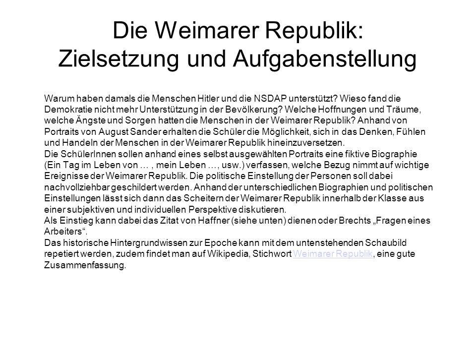 Die Weimarer Republik: Zielsetzung und Aufgabenstellung Warum haben damals die Menschen Hitler und die NSDAP unterstützt? Wieso fand die Demokratie ni