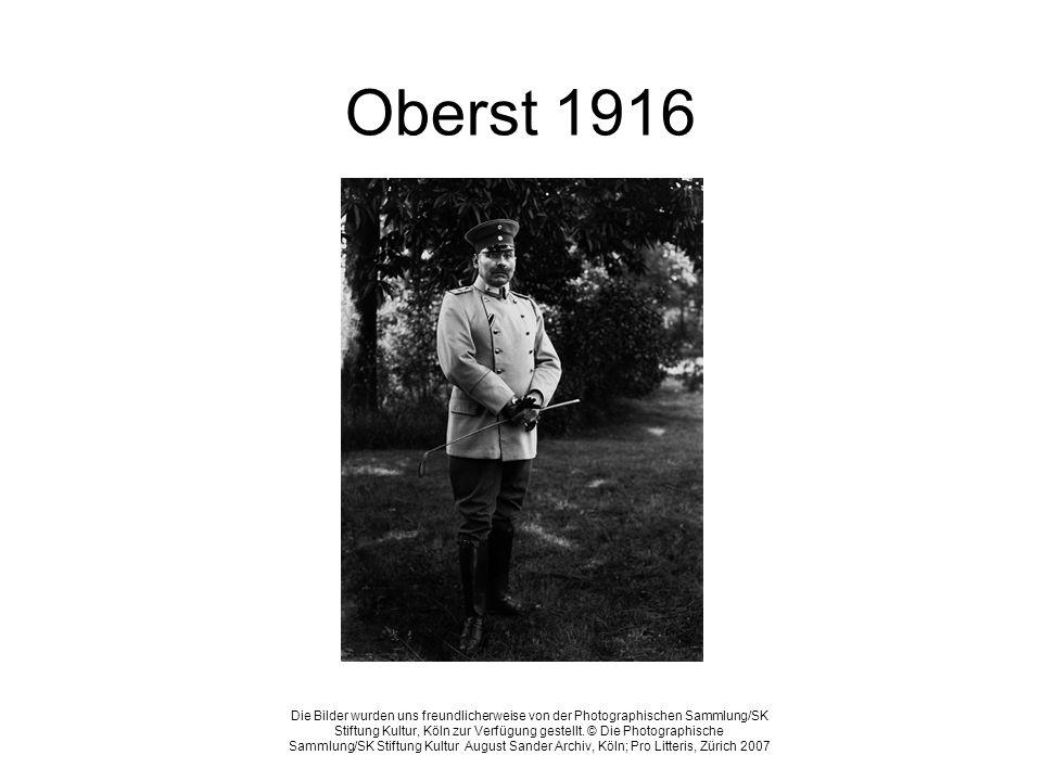 Oberst 1916 Die Bilder wurden uns freundlicherweise von der Photographischen Sammlung/SK Stiftung Kultur, Köln zur Verfügung gestellt. © Die Photograp