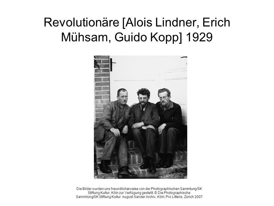 Revolutionäre [Alois Lindner, Erich Mühsam, Guido Kopp] 1929 Die Bilder wurden uns freundlicherweise von der Photographischen Sammlung/SK Stiftung Kul