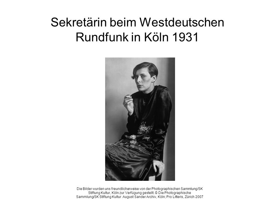 Sekretärin beim Westdeutschen Rundfunk in Köln 1931 Die Bilder wurden uns freundlicherweise von der Photographischen Sammlung/SK Stiftung Kultur, Köln