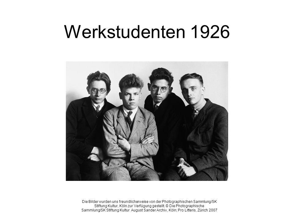 Werkstudenten 1926 Die Bilder wurden uns freundlicherweise von der Photographischen Sammlung/SK Stiftung Kultur, Köln zur Verfügung gestellt. © Die Ph