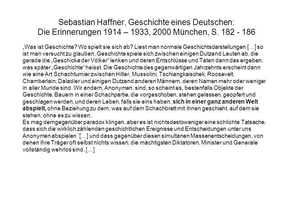 Sebastian Haffner, Geschichte eines Deutschen: Die Erinnerungen 1914 – 1933, 2000 München, S. 182 - 186 Was ist Geschichte? Wo spielt sie sich ab? Lie