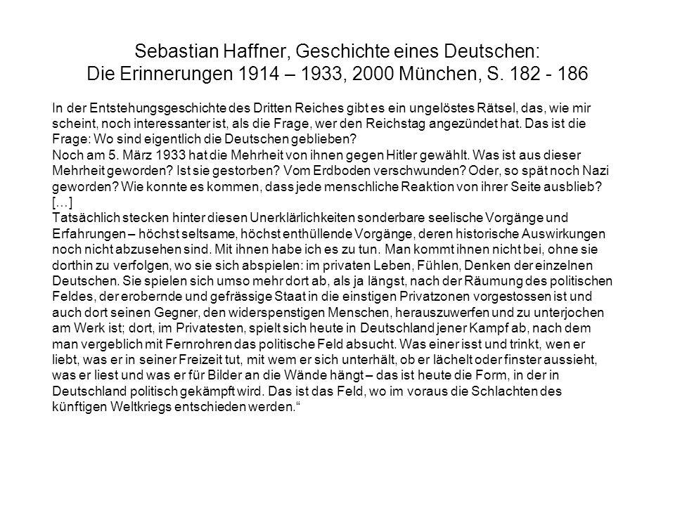 Sebastian Haffner, Geschichte eines Deutschen: Die Erinnerungen 1914 – 1933, 2000 München, S. 182 - 186 In der Entstehungsgeschichte des Dritten Reich