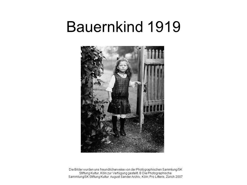 Bauernkind 1919 Die Bilder wurden uns freundlicherweise von der Photographischen Sammlung/SK Stiftung Kultur, Köln zur Verfügung gestellt. © Die Photo