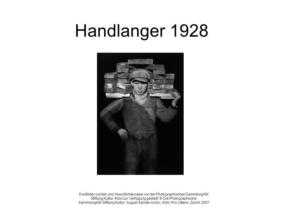 Handlanger 1928 Die Bilder wurden uns freundlicherweise von der Photographischen Sammlung/SK Stiftung Kultur, Köln zur Verfügung gestellt. © Die Photo