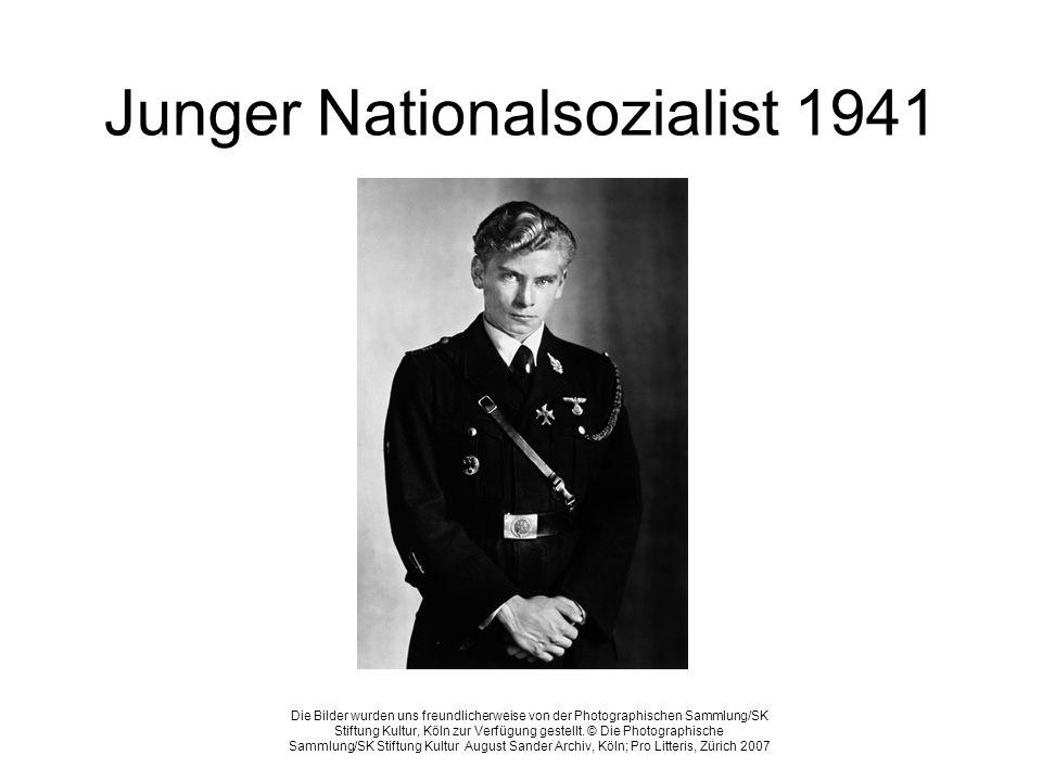 Junger Nationalsozialist 1941 Die Bilder wurden uns freundlicherweise von der Photographischen Sammlung/SK Stiftung Kultur, Köln zur Verfügung gestell