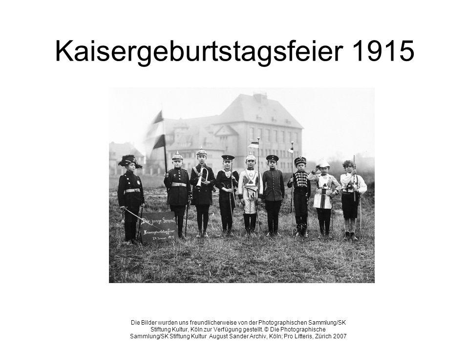 Kaisergeburtstagsfeier 1915 Die Bilder wurden uns freundlicherweise von der Photographischen Sammlung/SK Stiftung Kultur, Köln zur Verfügung gestellt.