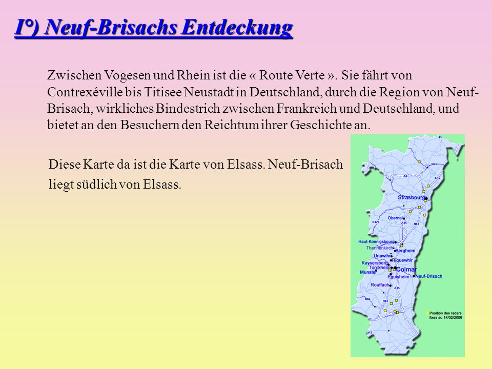 I°) Neuf-Brisachs Entdeckung Zwischen Vogesen und Rhein ist die « Route Verte ». Sie fährt von Contrexéville bis Titisee Neustadt in Deutschland, durc