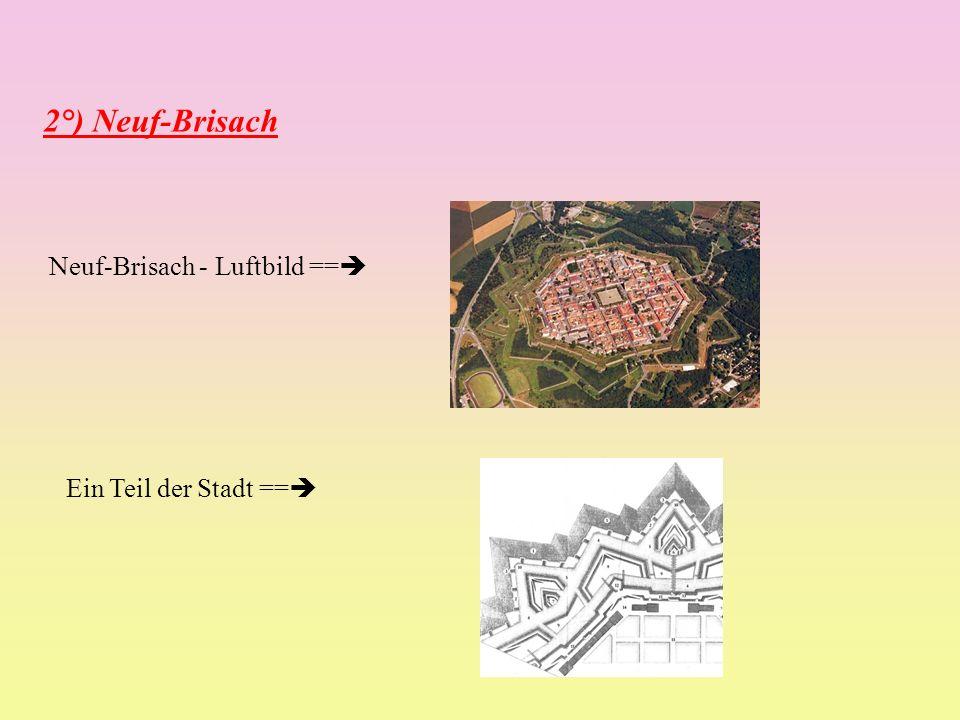 2°) Neuf-Brisach Neuf-Brisach - Luftbild == Ein Teil der Stadt ==