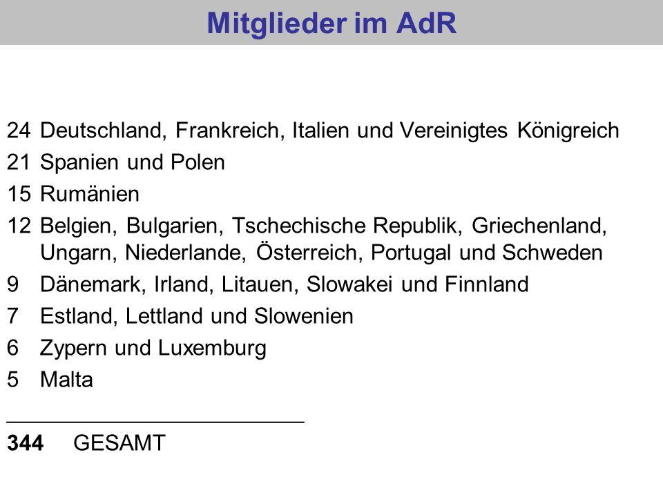 Mitglieder im AdR 24Deutschland, Frankreich, Italien und Vereinigtes Königreich 21Spanien und Polen 15Rumänien 12Belgien, Bulgarien, Tschechische Repu