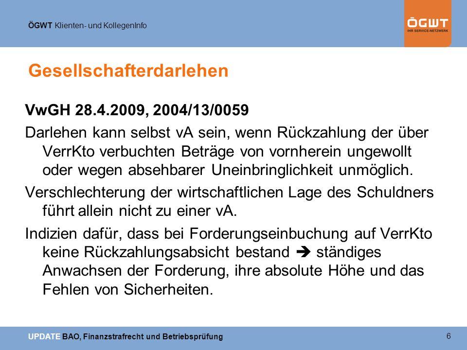 ÖGWT Klienten- und KollegenInfo UPDATE BAO, Finanzstrafrecht und Betriebsprüfung GmbH und Immobilie VwGH 26.3.2007, 2005/14/0091 Unmittelbar an einem touristisch beliebten See gelegener Bungalow.