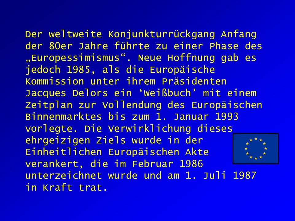 Der weltweite Konjunkturrückgang Anfang der 80er Jahre führte zu einer Phase desEuropessimismus.