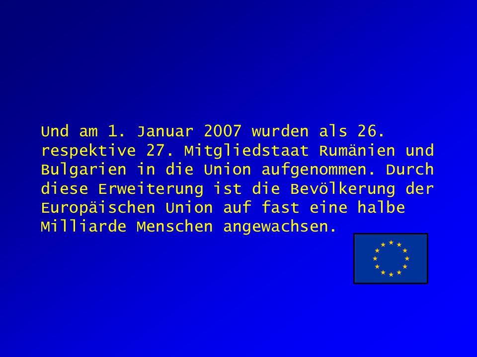 Und am 1.Januar 2007 wurden als 26. respektive 27.