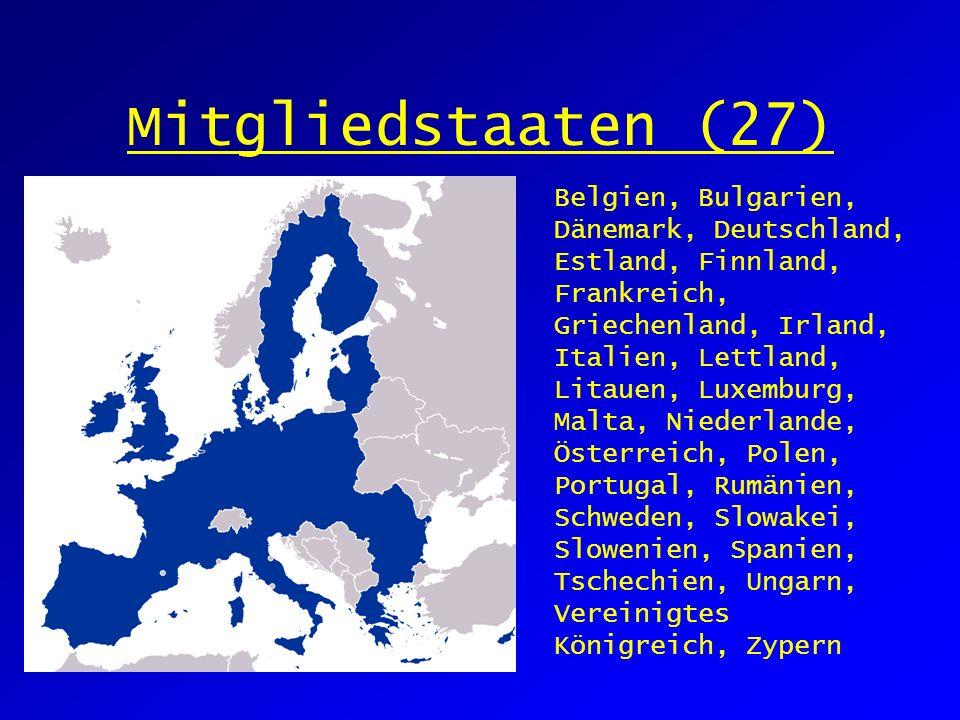 Mitgliedstaaten (27) Belgien, Bulgarien, Dänemark, Deutschland, Estland, Finnland, Frankreich, Griechenland, Irland, Italien, Lettland, Litauen, Luxemburg, Malta, Niederlande, Österreich, Polen, Portugal, Rumänien, Schweden, Slowakei, Slowenien, Spanien, Tschechien, Ungarn, Vereinigtes Königreich, Zypern