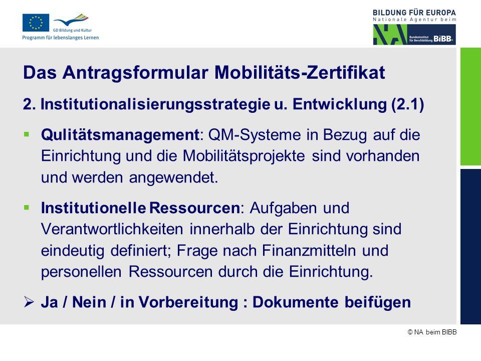 © NA beim BIBB Das Antragsformular Mobilitäts-Zertifikat 2. Institutionalisierungsstrategie u. Entwicklung (2.1) Qulitätsmanagement: QM-Systeme in Bez