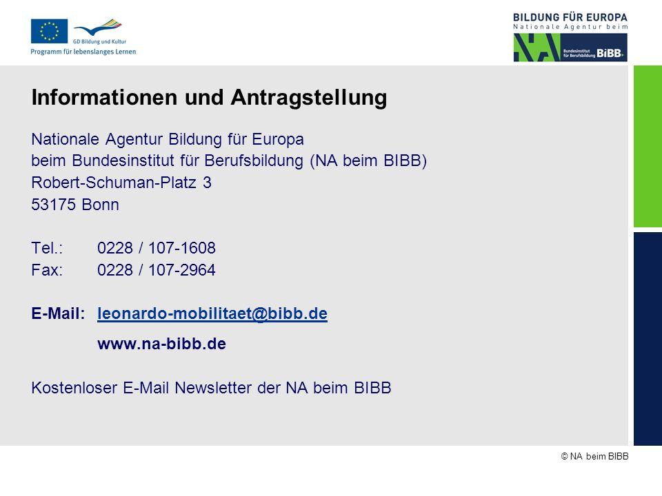 © NA beim BIBB Informationen und Antragstellung Nationale Agentur Bildung für Europa beim Bundesinstitut für Berufsbildung (NA beim BIBB) Robert-Schum