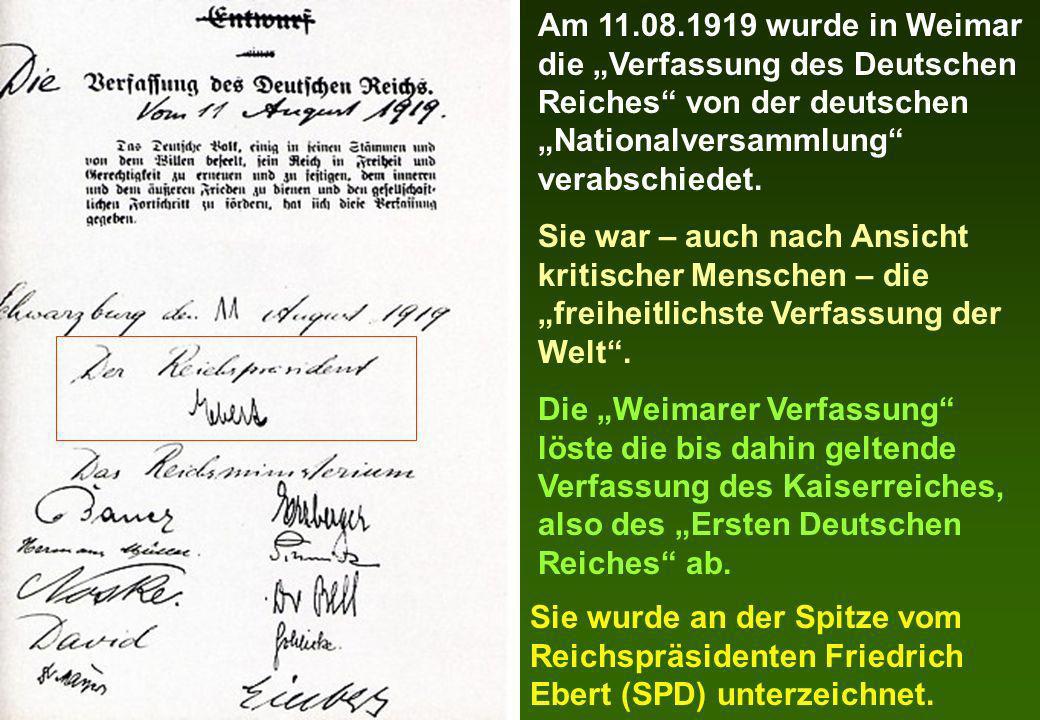 Am 11.08.1919 wurde in Weimar die Verfassung des Deutschen Reiches von der deutschen Nationalversammlung verabschiedet. Sie war – auch nach Ansicht kr