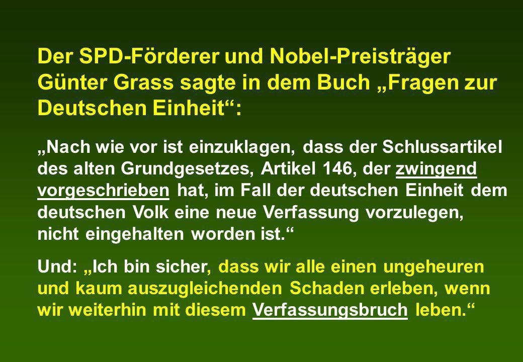 Der SPD-Förderer und Nobel-Preisträger Günter Grass sagte in dem Buch Fragen zur Deutschen Einheit: Nach wie vor ist einzuklagen, dass der Schlussarti