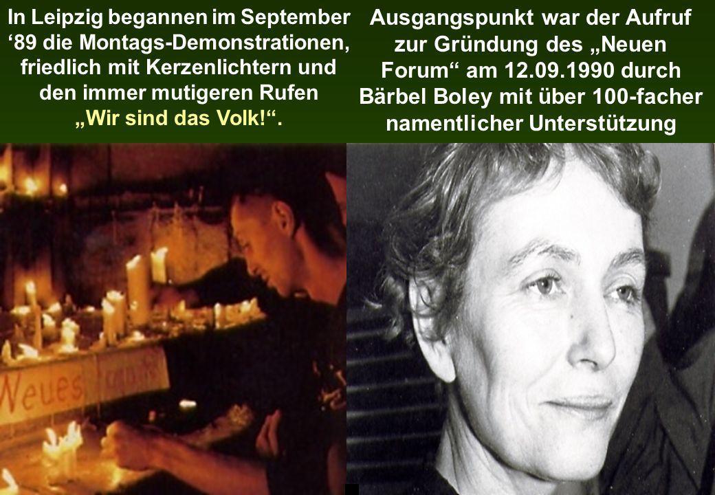 Ausgangspunkt war der Aufruf zur Gründung des Neuen Forum am 12.09.1990 durch Bärbel Boley mit über 100-facher namentlicher Unterstützung In Leipzig b