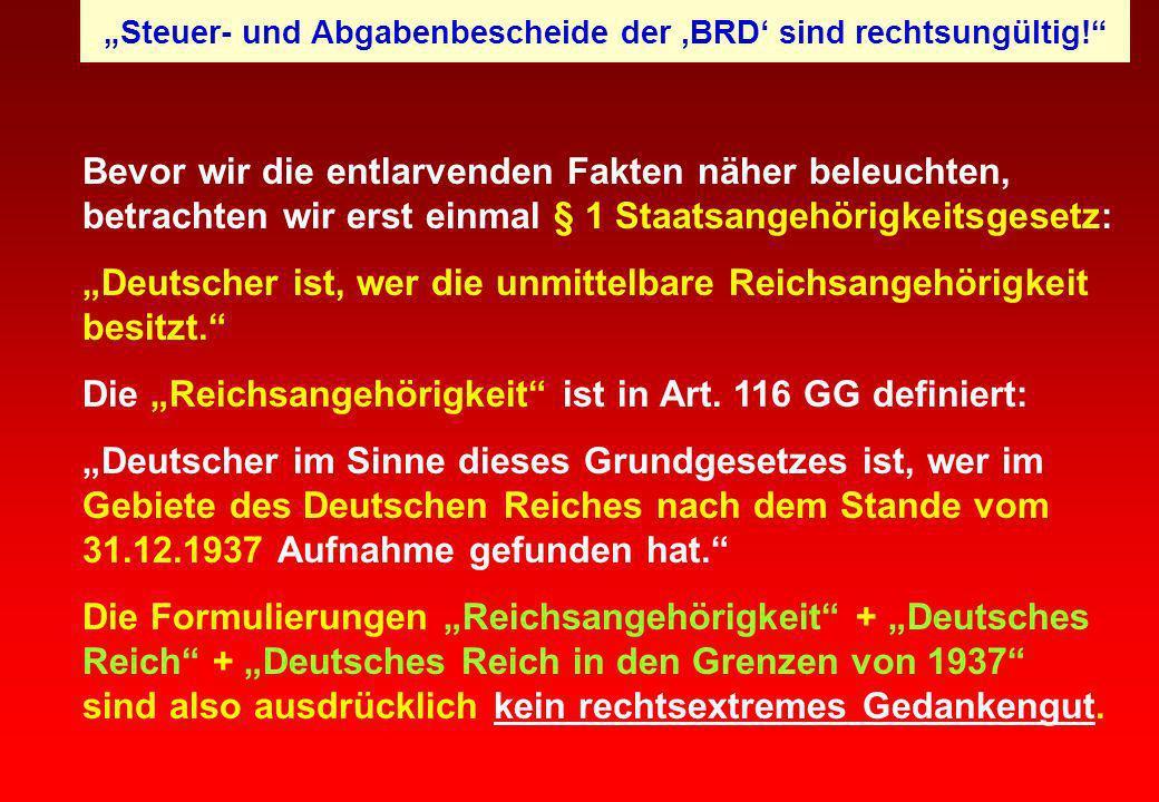Bevor wir die entlarvenden Fakten näher beleuchten, betrachten wir erst einmal § 1 Staatsangehörigkeitsgesetz: Deutscher ist, wer die unmittelbare Rei