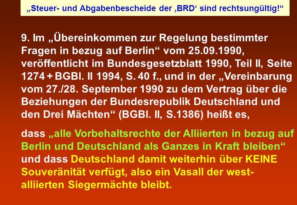 9. Im Übereinkommen zur Regelung bestimmter Fragen in bezug auf Berlin vom 25.09.1990, veröffentlicht im Bundesgesetzblatt 1990, Teil II, Seite 1274 +