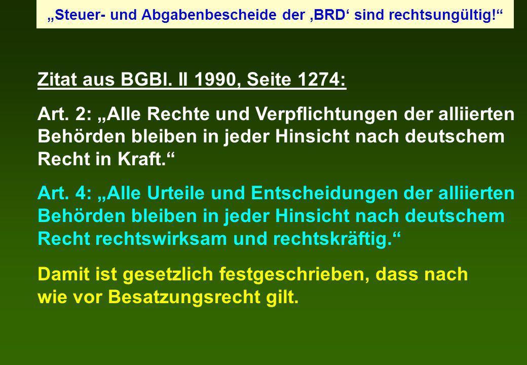 Zitat aus BGBl. II 1990, Seite 1274: Art. 2: Alle Rechte und Verpflichtungen der alliierten Behörden bleiben in jeder Hinsicht nach deutschem Recht in